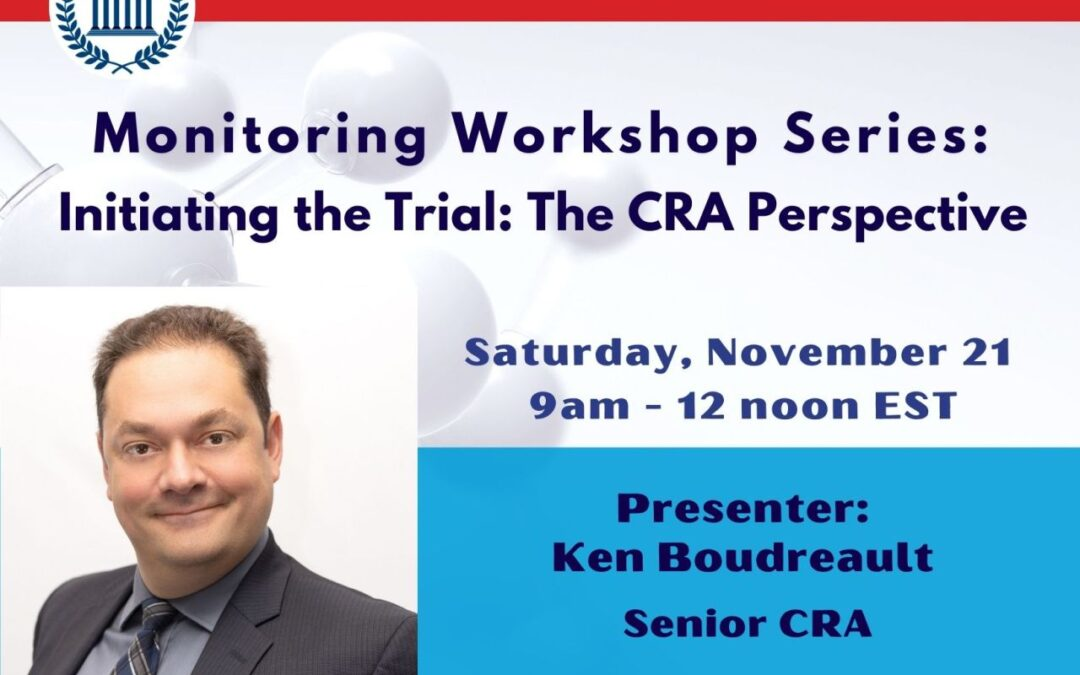 3rd Workshop with Ken: Clinical Trials Start-up and Site Initiation: The CRA and the site perspective
